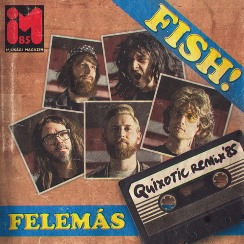 Fish_Felemas-Quixotic-Remix-85-e500x500.jpg