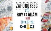Zaporozsec vs. Roy és Ádám a Kobuci Kertben!